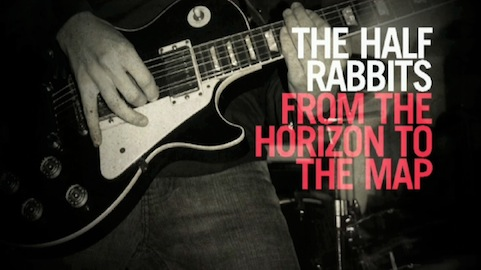 The Half Rabbits: From The Horizon To The Map